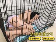 调教的小母狗不听话就关在笼子里